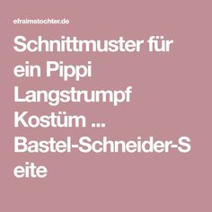 Schnittmuster für ein Pippi Langstrumpf Kostüm ... Bastel-Schneider-Seite