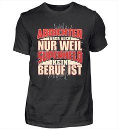 Kosmetiker Superheld – Keep up with the times. Basic Shirts, T Shirts, Pilot T Shirt, Barista, Mens Tops, Steinmetz, Violin, Chemistry, Professor