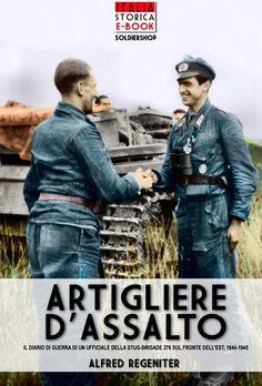 Cover title: Artigliere d'assalto - Italia Storica Ebook