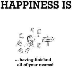 """""""Happiness is...having finished all your exams!"""" quote via www.LastLemon.com"""