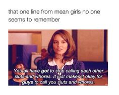 Mean Girls - Tina Fey quote