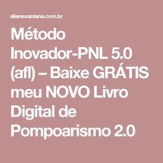 Método Inovador-PNL 5.0 (afl) – Baixe GRÁTIS meu NOVO Livro Digital de Pompoarismo 2.0