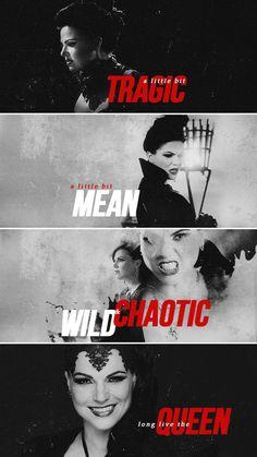 Regina: A little bit tragic, a little bit mean, wild and chaotic, long live the queen. #ouat