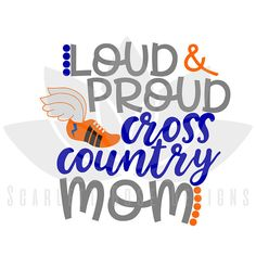 Cross Country SVG, Loud and Proud Cross Country Mom svg, svg cut file, Cross country shirt, cut file for silhouette cameo and cricut Cross Country Motivation, Cross Country Quotes, Cross Country Shirts, Cross Country Running, Country Signs, Track Quotes, Running Quotes, Running Tips, Fitness Motivation