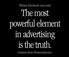 The most important element in advertising is the truth . . . true . . . but the worst part of web advertising is the industry has prostituted themselves to the point of extinction.  Only FOOLS sell online advertising . . . read more