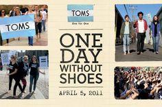 O projecto foi baptizado de TOMS SHOES, uma linha de sapatos com um conceito muito simples – ONE FOR ONE – por cada par de sapatos vendidos, um novo par é doado às crianças que andam descalças. A TOMS é também um extraordinário caso de sucesso de Marketing. Embora investindo zero em publicidade paga, a sua estratégia é genial (http://digitalfirst.wordpress.com/2011/03/23/toms-shoes-os-sapatos-que-fazem-toda-a-diferenca-um-por-um/)