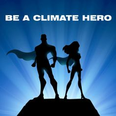 Be a climate hero and take action. Check out our new website for action ideas: www.whattodoaboutclimatechange.org