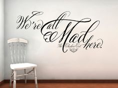 Alice in Wonderland Cheshire Cat We're All Mad Here Wall Decal Lettering Sticker. $25.00, via Etsy.
