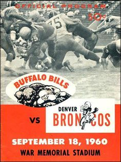 Denver Broncos at Buffalo Bills - September 1960 Game Program Buffalo Bills Football, Denver Broncos Football, Broncos Fans, Football Baby, School Football, Nfl Sports, Sports Art, American Football League, Nfl History
