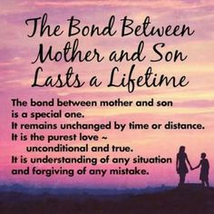 The bond between mother and son lasts a lifetime.