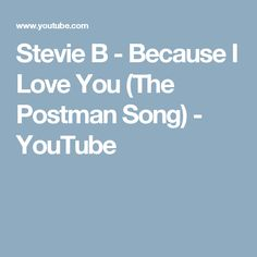 Stevie B - Because I Love You (The Postman Song) - YouTube