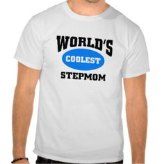 Coolest Stepmom T-shirts