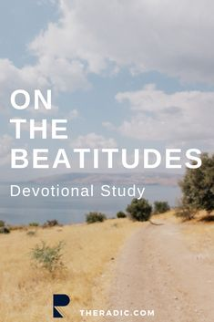 The word beatitude comes from the word beatific or blessed. In other words, Jesus,using these statements is giving us an insight as to what it means to live the blessed life.