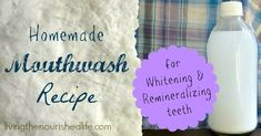 I require a lot out of my homemade mouthwash. It needs to be all natural, whiten, & help remineralize my teeth. Here's the recipe that actually does it all.
