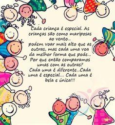 Cada criança é especial. As crianças são como mariposas ao vento...