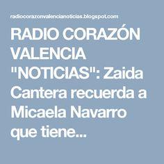 """RADIO CORAZÓN VALENCIA  """"NOTICIAS"""": Zaida Cantera recuerda a Micaela Navarro que tiene..."""