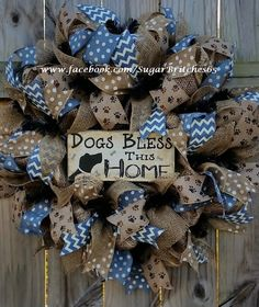 Made to Order Dogs Bless this Home Deco Mesh by Deco Mesh Wreaths, Holiday Wreaths, Holiday Crafts, Dog Wreath, Burlap Wreath, Swag Ideas, Wreath Ideas, Country Wreaths, Wreath Crafts