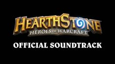 Hearthstone OST: #1 - Pull up a Chair