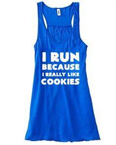 I Run Because I Really Like Cookies Tank Top - Crossfit Shirt - Running Shirt - Workout Tank Top For Women