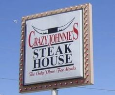 Crazy Johnnie's Steak House in Metairie.  CLOSED!!