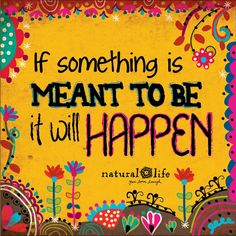 If it's meant to be, it will be happen Wise Quotes, Happy Quotes, Words Quotes, Wise Words, Sayings, Happiness Quotes, Happy Thoughts, Positive Thoughts, Positive Quotes
