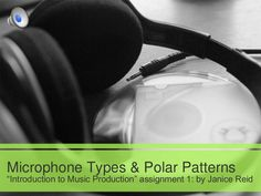 Hi.  Hope you find my presentation useful, with its information about microphone types and polar patterns.  I've provided a couple of video clips to illustrate…