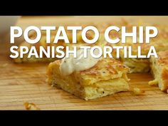 How to Make a Potato Chip Spanish Tortilla - YouTube