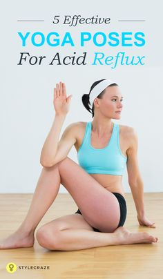 You will be surprised to note that by performing simple everyday asanas, you can easily rid yourself of acid reflux. So, what are these poses? Read on to find out all about yoga and acid reflux.  #yoga