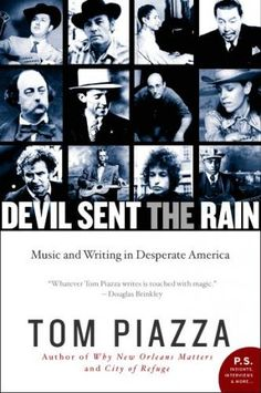 The Devil Sent the Rain by Local New Orleans Author Tom Piazza.