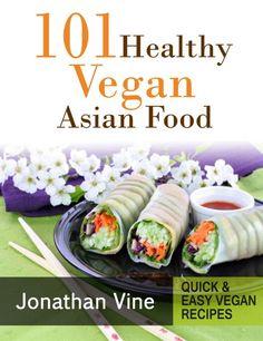 101 Healthy Vegan Asian Food Recipes http://thegardeningcook.com/101-healthy-vegan-food-recipes/
