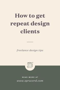 How to get repeat freelance design clients and grow your business // Spruce Rd -- Web Design Quotes, Graphic Design Tips, Freelance Graphic Design, Freelance Designer, Design Design, Form Design, Business Advice, Business Website, Online Business