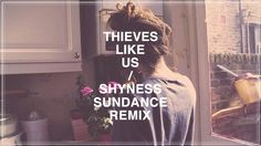 Thieves like us / Shyness (Sundance Remix)