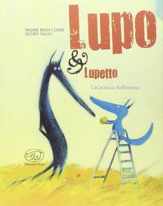 """""""Un'arancia bellissima. Lupo & Lupetto: 3"""" Nadine Brun-Cosme, Olivier Tallec (Clichy)"""