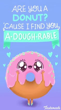 Super Funny Love Quotes For Boyfriend Humor Food Ideas Funny Food Puns, Food Jokes, Punny Puns, Cute Puns, Puns Jokes, Corny Jokes, Food Humor, Donut Quotes, Cute Quotes