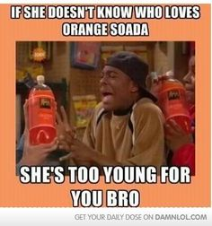 If she cant quote the Welcome To Goodburger speech by heart shes too young!