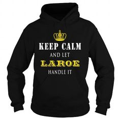 Cool  KEEP CALM AND LET LAROE HANDLE IT T shirts