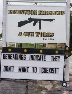 """Beheadings indicate they don't want to """"coexist""""..."""