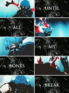 Until all my bones break