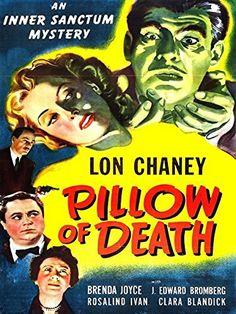 Pillow of Death (Inner Sanctum Mystery) Amazon Instant Video ~ Lon Chaney Jr…
