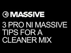 NI Massive - 3 Pro NI Massive Tips For A Cleaner Mix - How To Tutorial