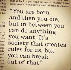 ...break free...