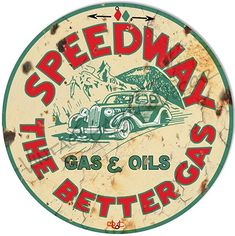 Speedway Motor Oil Aged Looking Reproduction Garage Shop Sign Round – workant Vintage Labels, Vintage Ads, Vintage Posters, Vintage Style, Garage Signs, Vintage Metal Signs, Retro Logos, Badge Design, Automotive Art