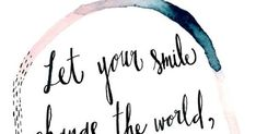 Let Your Smile Change the World Quote