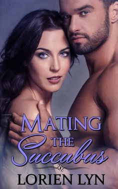 #NewRelease Tour with #Giveaway Mating the Succubus Takers Book 2 by Lorien Lyn Genre: Paranormal Romance, Urban Fantasy #Win $15 GC #BookTour #Giveaway #BookBoost #Paranormal #Romance #Urban #Fantasy #MatingTheSuccubus #Takers #lorienlyn #bookreview @lorienlyn @SDSXXTours