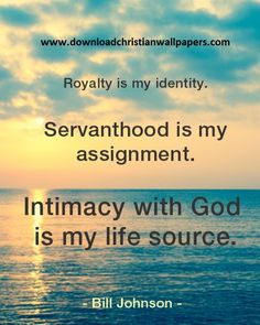 I don't know what 'royalty is my identity' means, but the rest is cool. Servanthood is my assignment.