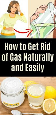 Home Remedies To Get Rid Of Gas Pain Naturally And Easily – You Will Never Get Back Again! - Page 2 of 2 - Health Care and Fitness Tips Relieve Gas Pains, Relieve Gas And Bloating, How To Relieve Gas, Home Remedies For Gas, Natural Remedies For Gas, Natural Gas Relief, Getting Rid Of Gas