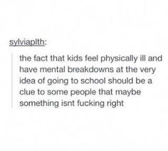 Yes this is very true. Somethings wrong with school these days they make me have a mental breakdowns once a week at least and they make me wanna quit life everyday I Hate School, Hate School Quotes, Funny School, Faith In Humanity, I Can Relate, True Quotes, Humor Quotes, Decir No, It Hurts