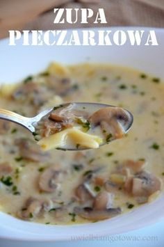 Uwielbiam gotować: Zupa pieczarkowa Bacon Casserole Recipes, Soup Recipes, Cooking Recipes, Healthy Recipes, Sauerkraut And Kielbasa Recipe, Good Food, Yummy Food, Mushroom Soup, My Favorite Food