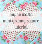 my no waste mini granny square tutorial.- notes of sincerity blog