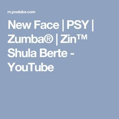 New Face | PSY | Zumba® | Zin™ Shula Berte - YouTube Dance Exercise, New Face, Zumba, Youtube, Youtubers, Youtube Movies
